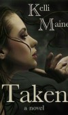 "Book Review ""Taken"" By Kelli Maine"