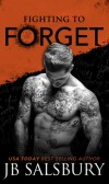 Book Reiew of Fighting to Forget (Fighting #3) by J B Salsbury