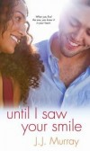 Book Review of Until I Saw Your Smile by J. J. Murrary