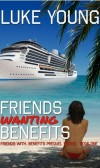 Spotlight on Friends Wanting Benefits by Luke Young