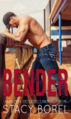 Book Review of Bender (The Core Four #1) by Stacy Borel